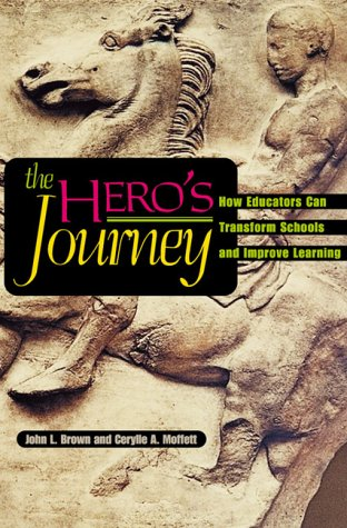 9780871203441: The Hero's Journey: How Educators Can Transform Schools and Improve Learning