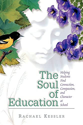 9780871203731: The Soul of Education: Helping Students Find Connection, Compassion, and Character at School