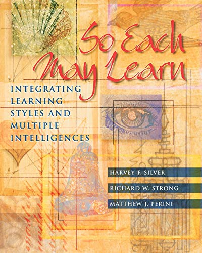 So Each May Learn: Integrating Learning Styles: Harvey F Silver,