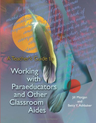 A Teacher's Guide to Working with Paraeducators: Jill Morgan, Betty