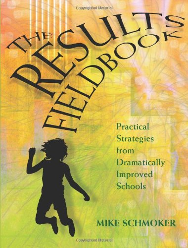 9780871205216: Results Fieldbook: Practical Strategies from Dramatically Improved Schools
