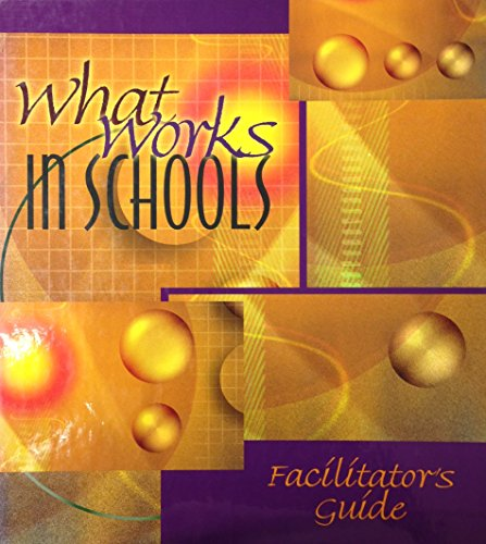 9780871207111: What Works In Schools:Facilitator's Guide