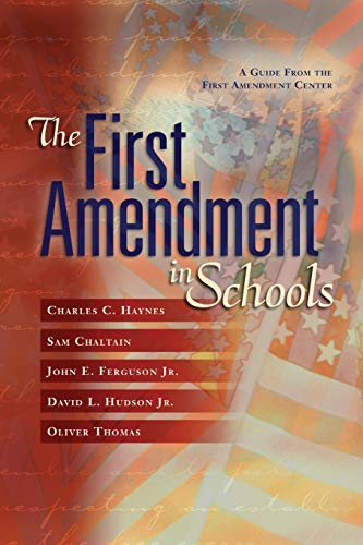 The First Amendment in Schools: A Guide: Charles C. Haynes,