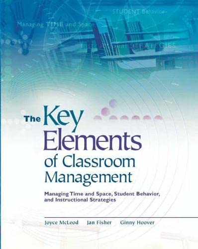 9780871207876: The Key Elements of Classroom Management: Managing Time and Space, Student Behavior, and Instructional Strategies