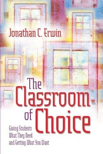 9780871208293: The Classroom of Choice: Giving Students What They Need and Getting What You Want