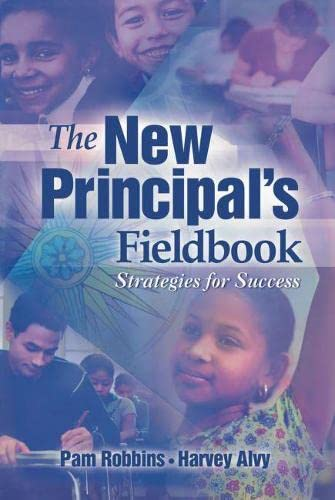 The New Principal's Fieldbook: Strategies for Success: Robbins, Pamela