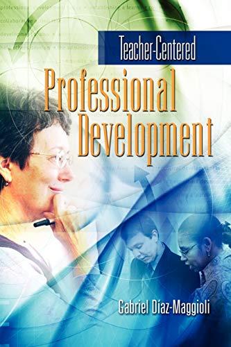 9780871208590: Teacher-Centered Professional Development