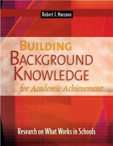 Building Background Knowledge for Academic Achievement: Research on What Works in Schools (Profes...