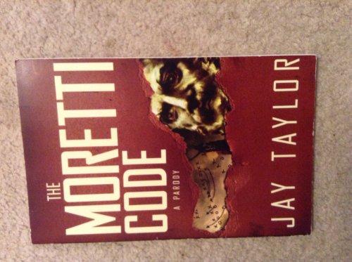 9780871210517: The Moretti Code, A Parody