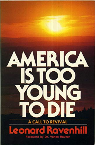 9780871230133: America Is Too Young to Die