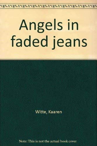 9780871230140: Angels in faded jeans