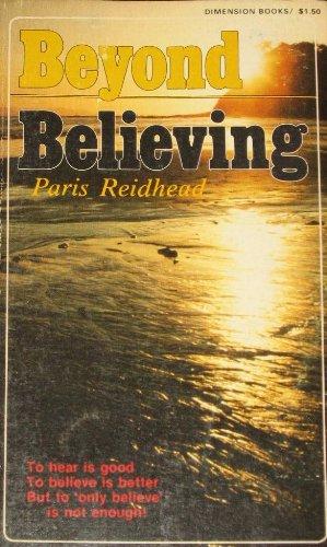 Beyond believing (Dimension books): Reidhead, Paris