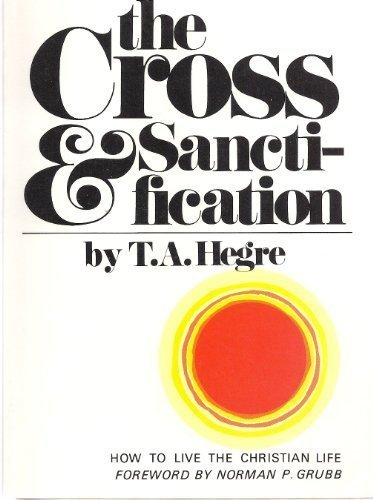 9780871230676: Cross and Sanctification