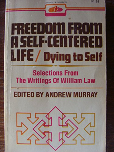 9780871231048: Freedom from a Self Centered Life (Classics of devotion)
