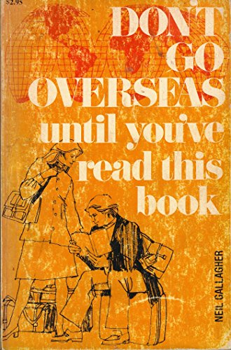 Don't Go Overseas Until You'Ve Read This Book: Gallagher, Neil