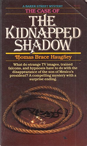 Case of the Kidnapped Shadow: Haughey, Thomas B.