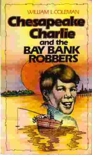 9780871231130: Chesapeake Charlie and the Bay Bankrobbers (Chesapeake Charlie Series)