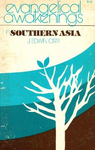 Evangelical Awakenings in Southern Asia: Orr, J. Edwin