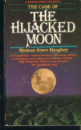 The Case of the Hijacked Moon: Haughey, Thomas B.