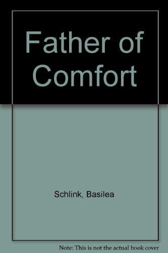 Father of Comfort: M. Basilea Schlink
