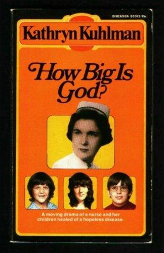 How Big Is God?: Kuhlman, Kathryn