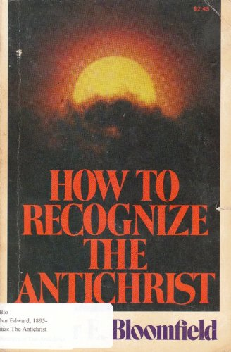 9780871232250: How to Recognize the Antichrist