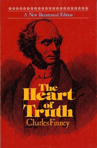 Heart of Truth (087123226X) by Charles G. Finney