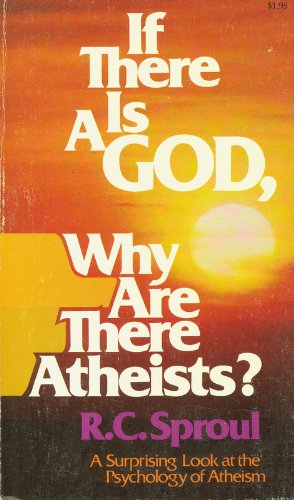 9780871232380: If there is a God, why are there atheists?: A surprising look at the psychology of atheism (Dimension books)