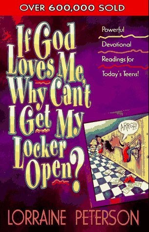 9780871232519: If God Loves Me, Why Can't I Get My Locker Open? (Devotionals for Teens)