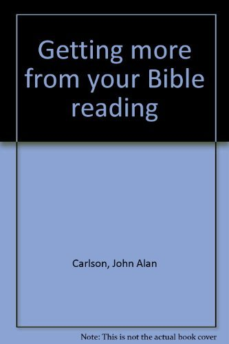 9780871232564: Getting more from your Bible reading