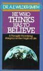 9780871232595: He Who Thinks Has to Believe