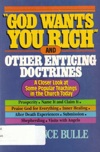 9780871232649: God wants you rich: And other enticing doctrines