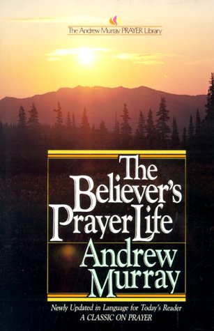 9780871232779: The Believer's Prayer Life (The Andrew Murray Prayer Library)