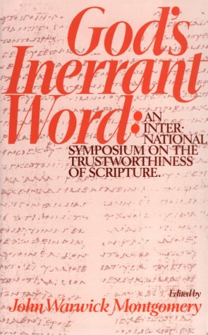 God's Inerrant Word: An International Symposium on: Montgomery, John Warwick