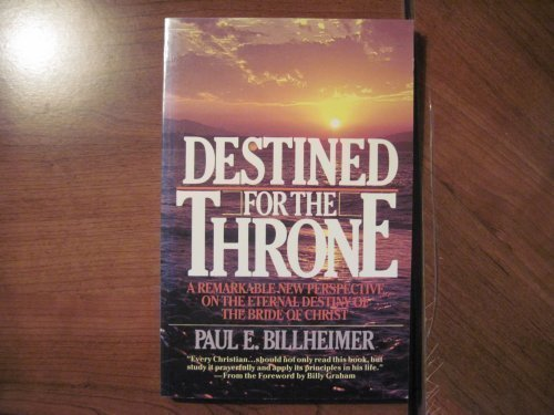 9780871233097: Destined For The Throne: A Remarkable New Perspective on the Eternal Destiny of The Bride of Christ