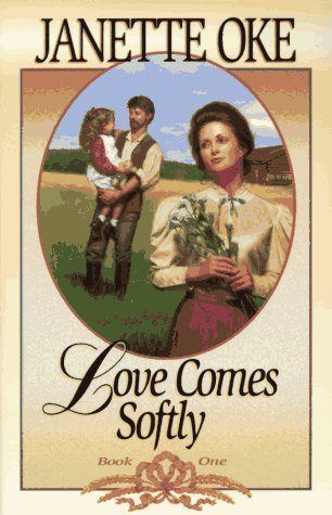 LOVE COMES SOFTLY [Signed]: Oke, Janette