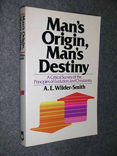 Man's Origin, Man's Destiny: A Critical Survey of the Principles of Evolution and ...
