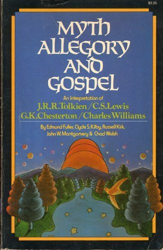 9780871233585: Myth allegory and gospel: An interpretation of J.R.R. Tolkien, C.S. Lewis, G.K. Chesterton, Charles Williams