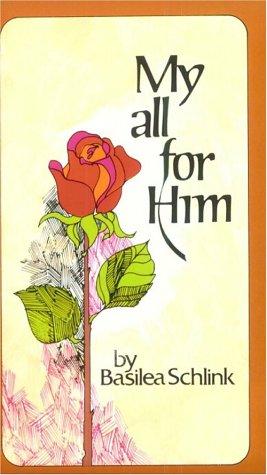 My All for Him: M. Basilea Schlink