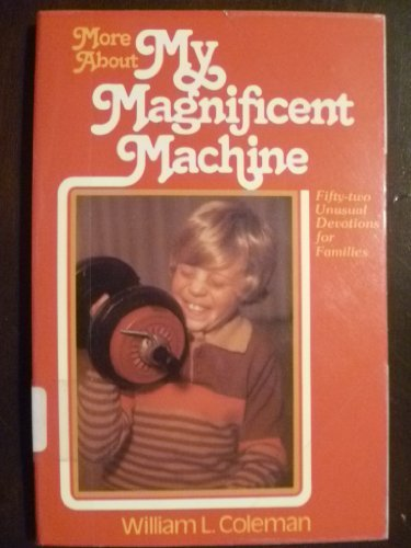 9780871233868: More About My Magnificent Machine