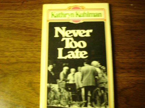Never Too Late (Dimension books): Kathryn Kuhlman