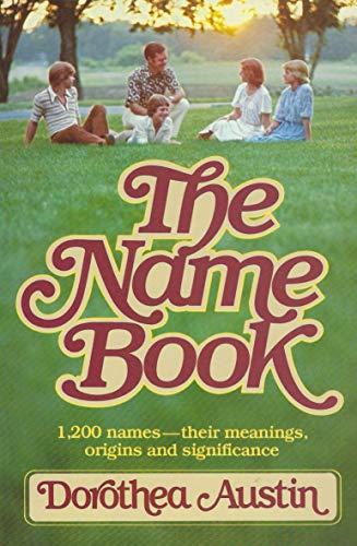 9780871234124: The Name Book: 1,200 Names -- Their Meanings, Origins and Significance