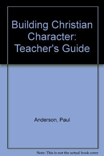 9780871234308: Building Christian Character Teacher's Guide (Building Blocks - Young Adult Curriculum)