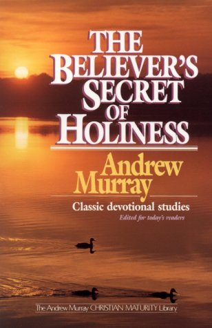 The Believer's Secret of Holiness