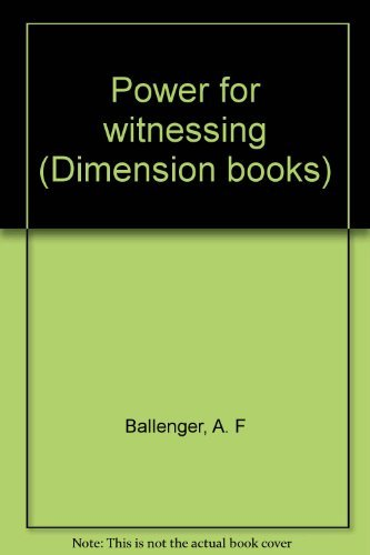 Power for witnessing (Dimension books): Ballenger, A. F