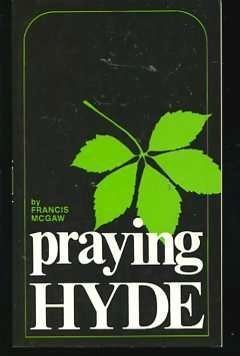 Praying Hyde: Francis A. McGaw
