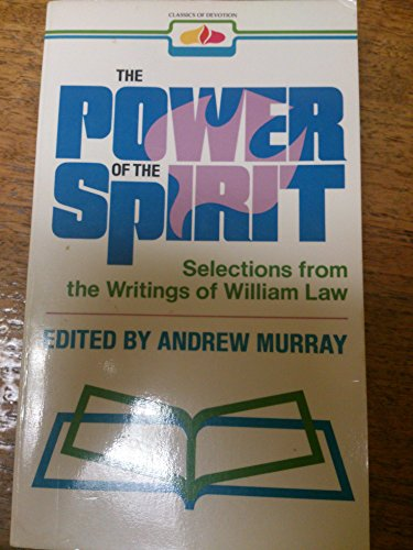 9780871234636: The power of the spirit: Selections from the writings of William Law (Classics of devotion)