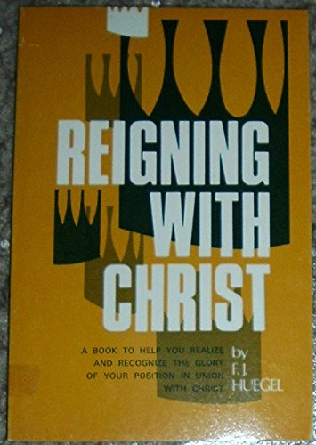 9780871234803: Reigning with Christ