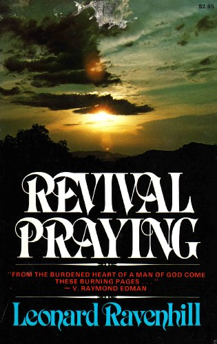 Revival Praying (0871234823) by Leonard Ravenhill