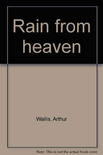 Rain from heaven (0871234912) by Arthur Wallis